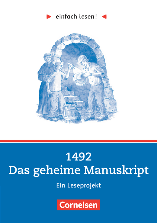 Einfach lesen! - 1492 - Das geheime Manuskript - Ein Leseprojekt nach dem Jugendbuch von Peter Gissy - Arbeitsbuch mit Lösungen - Niveau 2