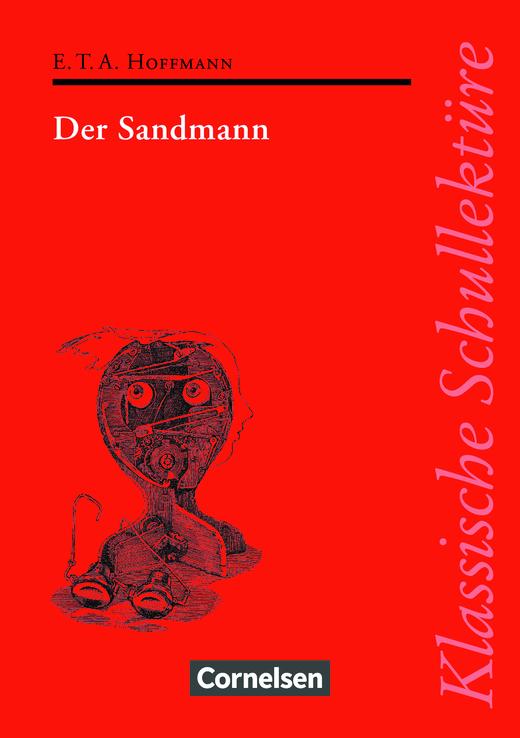 Klassische Schullektüre - Der Sandmann - Text - Erläuterungen - Materialien