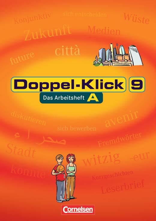 Doppel-Klick - Arbeitsheft A mit Lösungen - 9. Schuljahr