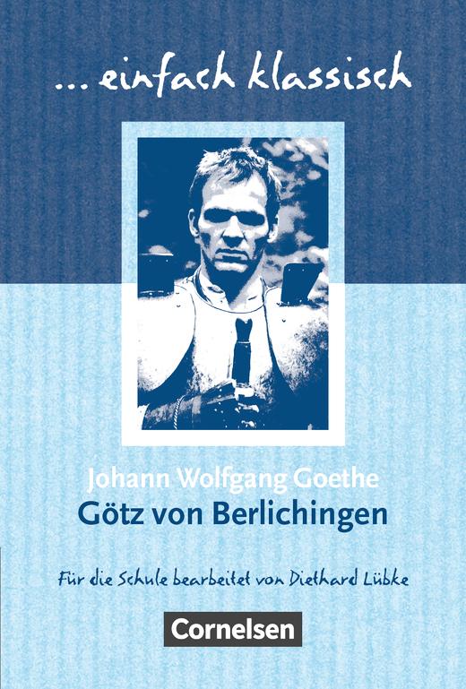 Einfach klassisch - Götz von Berlichingen - Empfohlen für das 9./10. Schuljahr - Schülerheft
