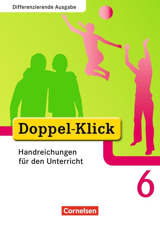 Doppel-Klick - Handreichungen für den Unterricht - 6. Schuljahr