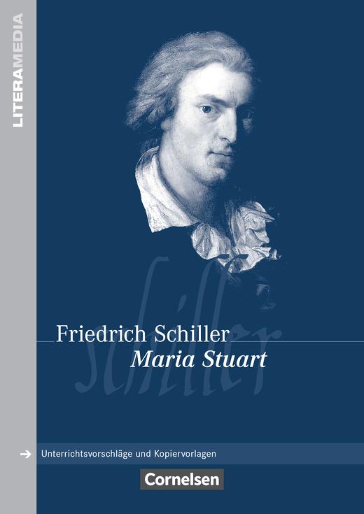 Literamedia - Maria Stuart - Handreichungen für den Unterricht