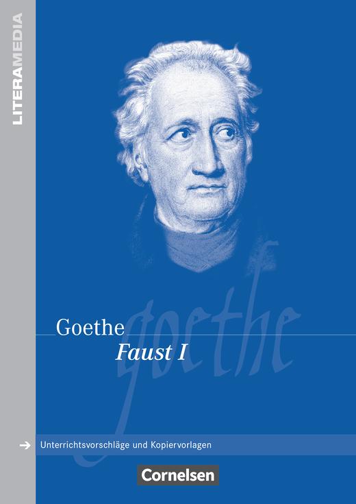 Literamedia - Faust - Eine Tragödie (Faust I) - Handreichungen für den Unterricht