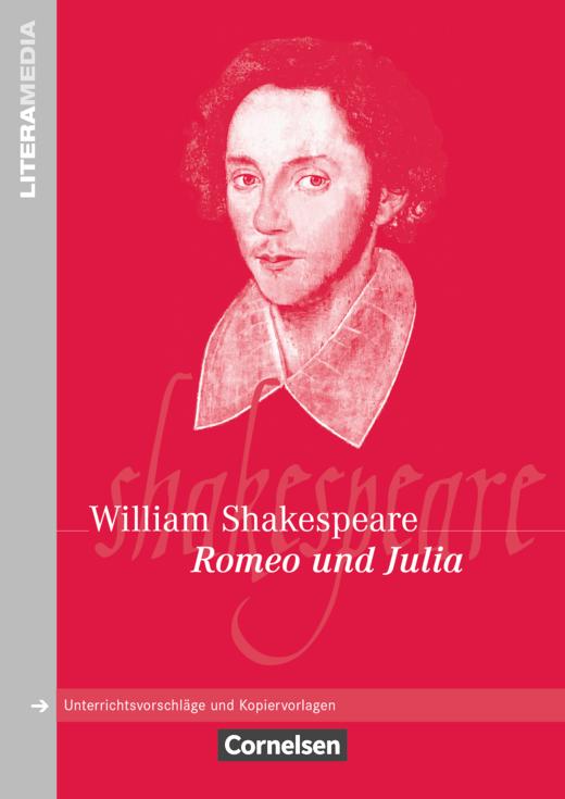 Literamedia - Romeo und Julia - Handreichungen für den Unterricht