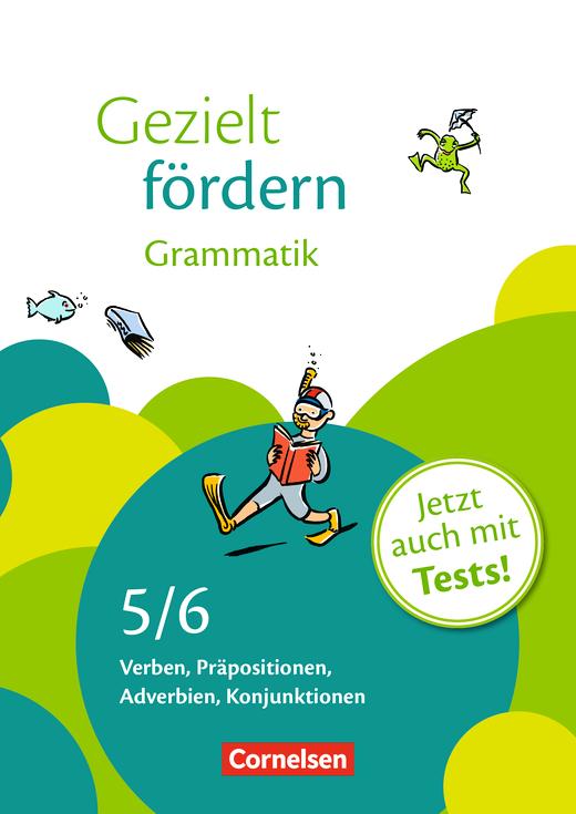 Gezielt fördern - Grammatik - Verben, Präpositionen, Adverbien, Konjunktionen - Arbeitsheft mit Lösungen und Tests - 5./6. Schuljahr