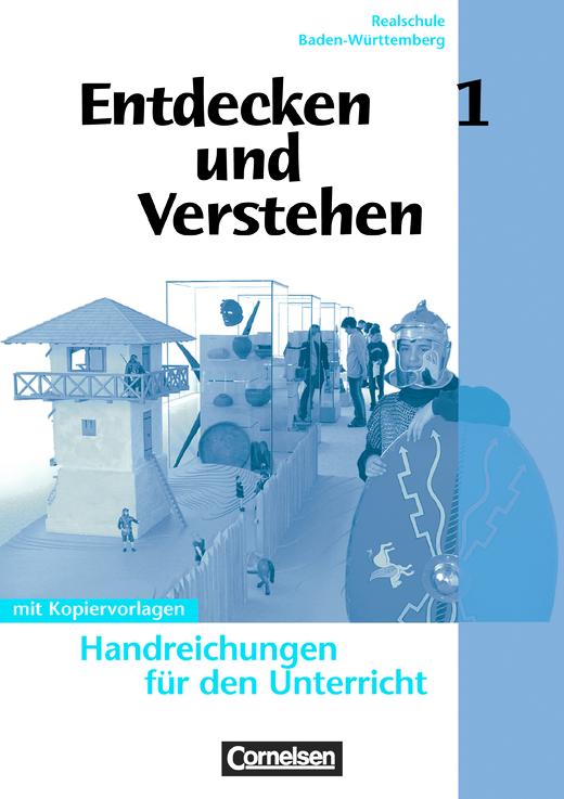 Entdecken und verstehen - Von der Frühgeschichte bis zum Mittelalter - Handreichungen für den Unterricht mit Kopiervorlagen - Band 1: 5./6. Schuljahr