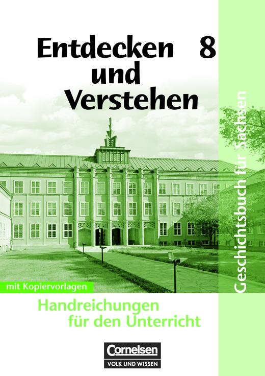 Entdecken und verstehen - Vom Ersten Weltkrieg bis zum Ende des Zweiten Weltkrieges - Handreichungen für den Unterricht mit Kopiervorlagen - 8. Schuljahr