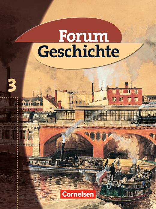 Forum Geschichte - Vom Zeitalter des Absolutismus bis zum Ersten Weltkrieg - Schülerbuch - Band 3