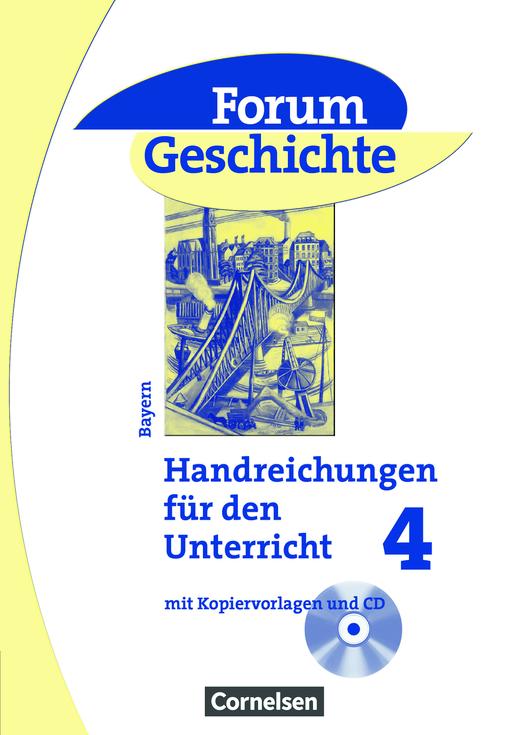 Forum Geschichte - Vom Ende der Weimarer Republik bis in die 1960er Jahre - Handreichungen für den Unterricht, Kopiervorlagen und CD-ROM - Band 4: 9. Jahrgangsstufe