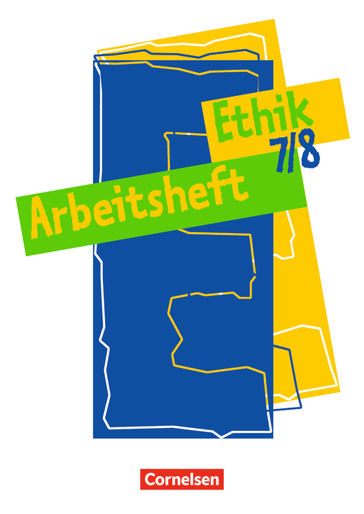 Ethik - Arbeitsheft - 7./8. Schuljahr