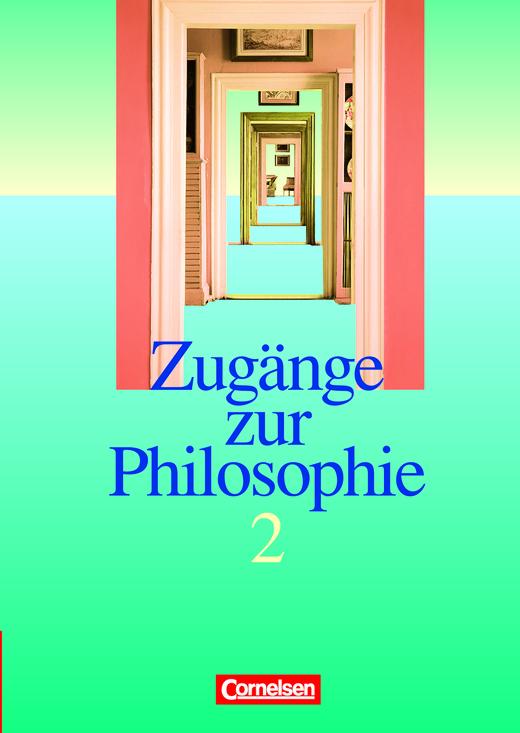 Zugänge zur Philosophie - Schülerbuch - Band II