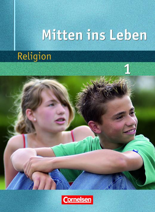 Mitten ins Leben - Schülerbuch - Band 1: 5./6. Schuljahr