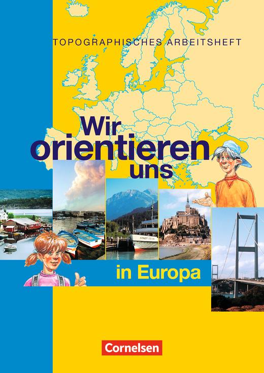 Wir orientieren uns - Wir orientieren uns in Europa - Arbeitsheft