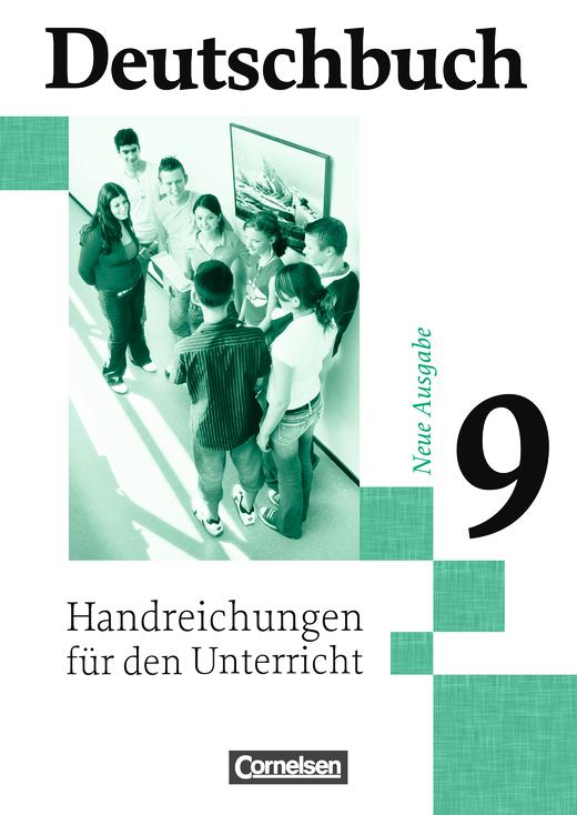 Deutschbuch Gymnasium - Handreichungen für den Unterricht - 9. Schuljahr - 6-jährige Sekundarstufe I