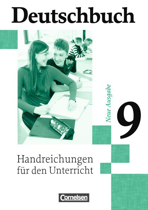 Deutschbuch Gymnasium - Handreichungen für den Unterricht - 9. Schuljahr - Abschlussband 5-jährige Sekundarstufe I