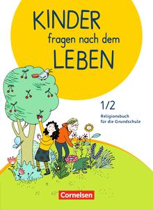 Kinder fragen nach dem Leben - Religionsbuch - Schülerbuch - 1./2. Schuljahr