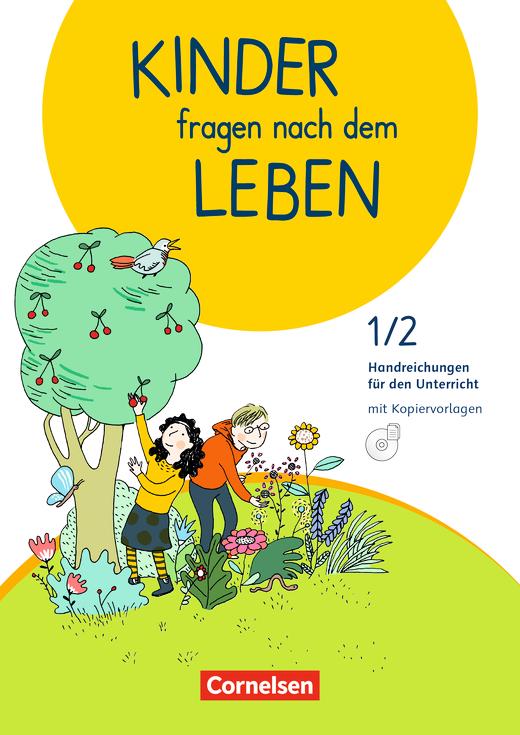 Kinder fragen nach dem Leben - Handreichungen für den Unterricht mit CD-ROM - 1./2. Schuljahr