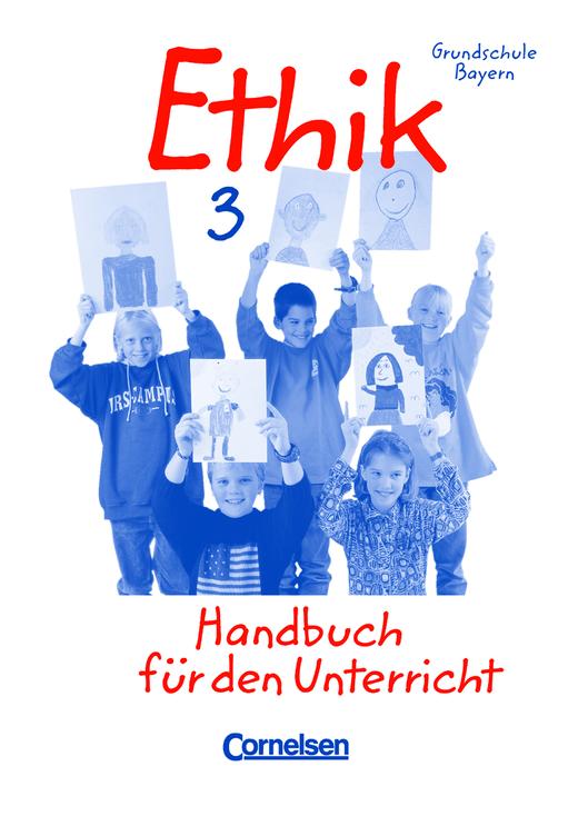Ethik - Handreichungen für den Unterricht - 3. Jahrgangsstufe
