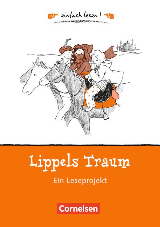 Einfach lesen! - Lippels Traum - Ein Leseprojekt zu dem gleichnamigen Roman von Paul Maar - Arbeitsbuch mit Lösungen - Niveau 1