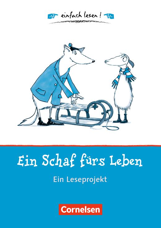 Einfach lesen! - Ein Schaf fürs Leben - Ein Leseprojekt nach dem gleichnamigen Kinderbuch von Maritgen Matter - Arbeitsbuch mit Lösungen