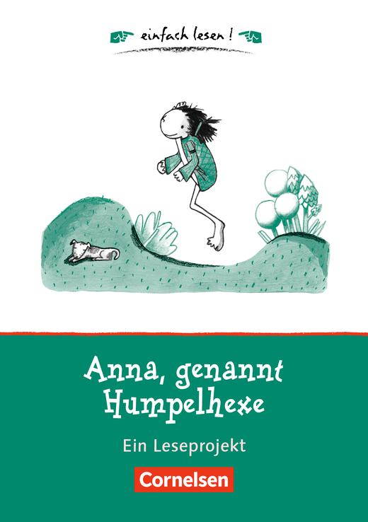 Einfach lesen! - Anna, genannt Humpelhexe - Ein Leseprojekt nach dem gleichnamigen Kinderbuch von Franz Fühmann - Arbeitsbuch mit Lösungen