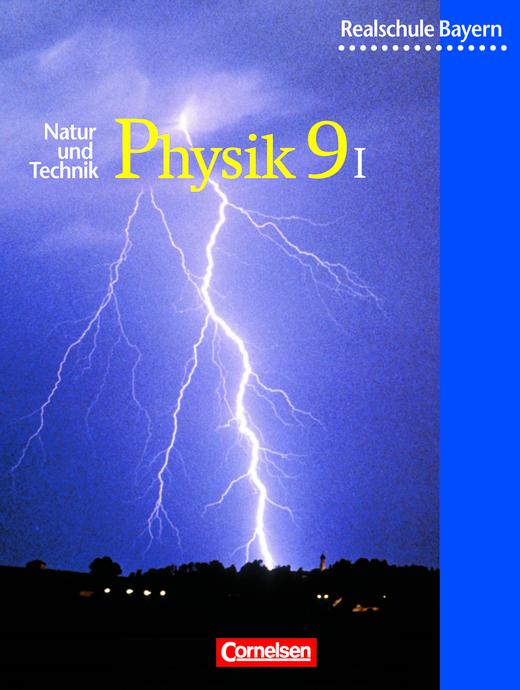 Natur und Technik - Physik (Ausgabe 2000) - Schülerbuch - 9. Jahrgangsstufe: Wahlpflichtfächergruppe I