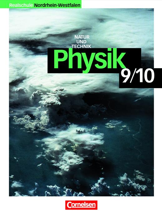 Physik für Realschulen - Natur und Technik - Schülerbuch - 9./10. Schuljahr
