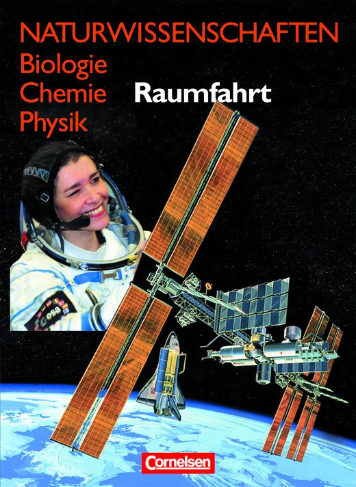 Naturwissenschaften Biologie - Chemie - Physik - Raumfahrt - Schülerbuch