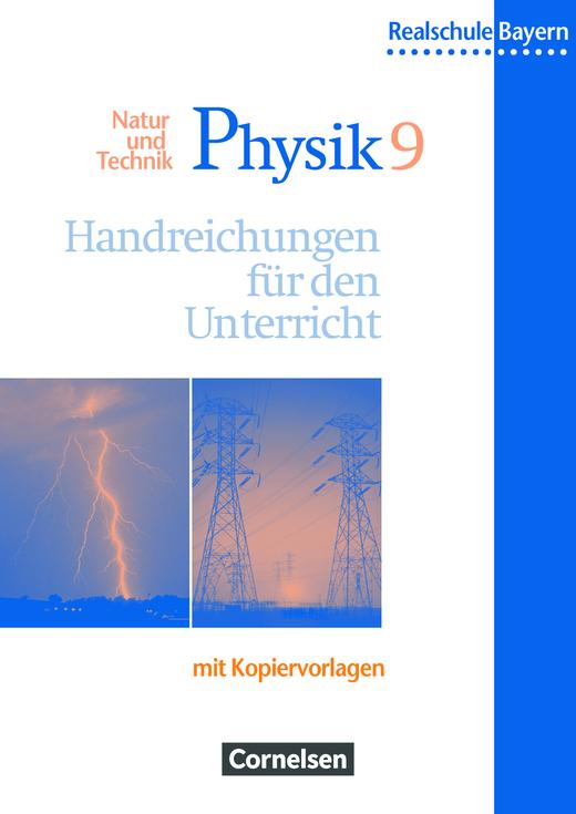 Natur und Technik - Physik (Ausgabe 2000) - Handreichungen für den Unterricht mit Kopiervorlagen - 9. Jahrgangsstufe: Wahlpflichtfächergruppen I, II und III