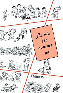 Espaces littéraires - La vie est comme ça - Scènes de la vie mouvementée du Petit Nicolas - Lektüre - B1+