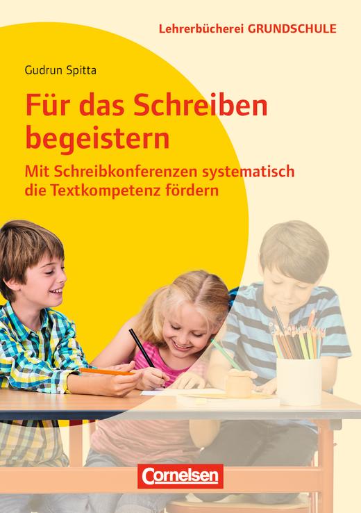 Lehrerbücherei Grundschule - Für das Schreiben begeistern - Mit Schreibkonferenzen systematisch die Textkompetenz fördern - Buch