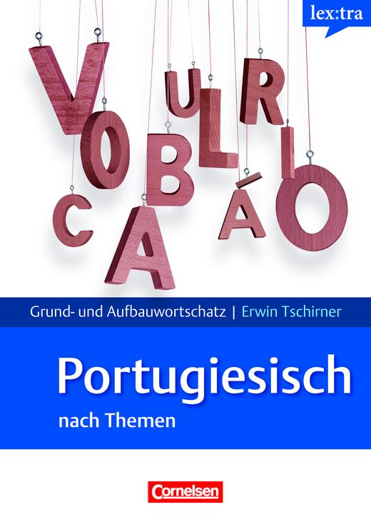 Lextra - Portugiesisch - Lernwörterbuch Grund- und Aufbauwortschatz - A1-B2