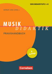 Fachdidaktik - Musik-Didaktik (8. Auflage) - Praxishandbuch für die Sekundarstufe I und II - Buch