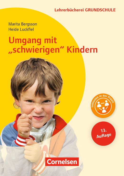 """Lehrerbücherei Grundschule - Umgang mit """"schwierigen"""" Kindern (13. Auflage) - Auffälliges Verhalten - Förderpläne - Handlungskonzepte - Buch"""
