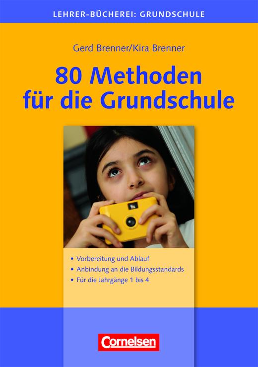 Lehrerbücherei Grundschule - 80 Methoden für die Grundschule - Vorbereitung und Ablauf - Anbindung an die Bildungsstandards - Für die Jahrgänge 1 bis 4