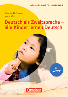 Lehrerbücherei Grundschule - Deutsch als Zweitsprache - alle Kinder lernen Deutsch (2. Auflage) - Sprachenlernen in mehrsprachigen Lerngruppen - Praxisorientierte Ansätze der Sprachförderung - Für alle Jahrgangsstufen - Buch