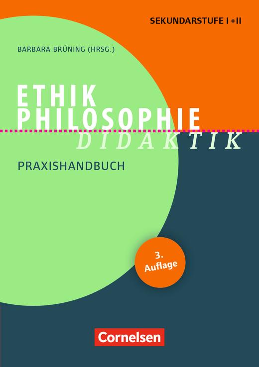 Fachdidaktik - Ethik/Philosophie Didaktik (3. Auflage) - Praxishandbuch für die Sekundarstufe I und II - Buch
