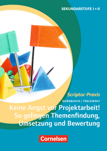 Scriptor Praxis - Keine Angst vor Projektarbeit! So gelingen Themenfindung, Umsetzung und Bewertung - Buch