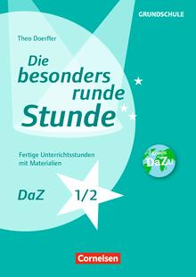Die besonders runde Stunde - Grundschule - DaZ- Klasse 1/2 - Fertige Unterrichtsstunden mit Materialien - Kopiervorlagen