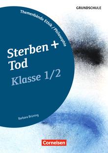 Themenbände Ethik/Philosophie Grundschule - Sterben und Tod - Kopiervorlagen - Klasse 1/2