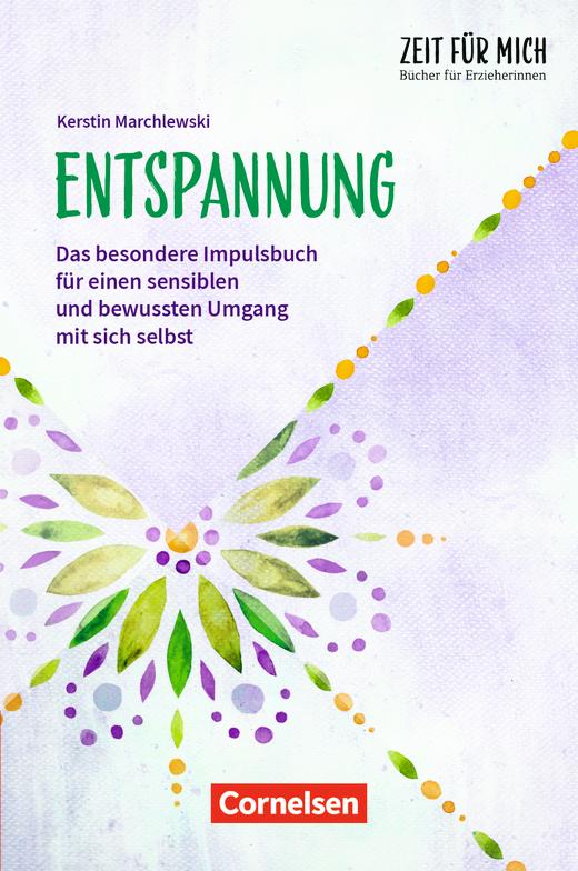 Zeit für mich - Bücher für Erzieherinnen - Entspannung - Das besondere Impulsbuch für einen sensiblen und bewussten Umgang mit sich selbst - Buch