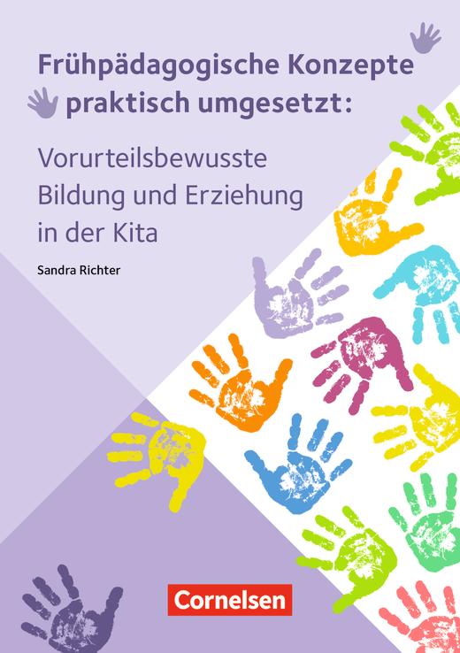 Frühpädagogische Konzepte praktisch umgesetzt - Vorurteilsbewusste Bildung und Erziehung in der Kita - Ratgeber