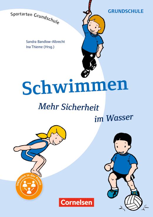 Sportarten Grundschule - Schwimmen - Mehr Sicherheit im Wasser - Kompakte Unterrichtsreihen Klasse 1-4 - Kopiervorlagen