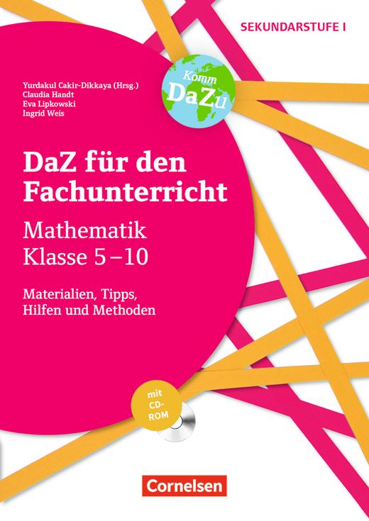DaZ für den Fachunterricht der Sekundarstufe I - Mathematik Klasse 5-10 - Materialien, Tipps, Hilfen und Methoden - Kopiervorlagen mit CD-ROM