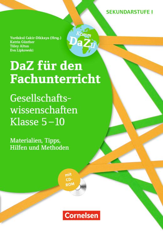 DaZ für den Fachunterricht der Sekundarstufe I - Gesellschaftswissenschaften Klasse 5-10 - Materialien, Tipps, Hilfen und Methoden - Kopiervorlagen mit CD-ROM