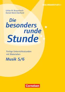 Die besonders runde Stunde - Sekundarstufe I - Musik: Klasse 5/6 - Fertige Unterrichtsstunden mit Materialien - Kopiervorlagen
