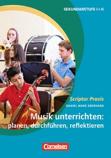 Scriptor Praxis - Musik unterrichten: planen, durchführen, reflektieren - Buch