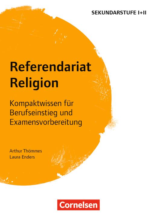 Fachreferendariat Sekundarstufe I und II - Referendariat Religion - Kompaktwissen für Berufseinstieg und Examensvorbereitung - Buch