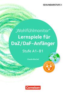 Lernen im Spiel Sekundarstufe I - Wohlfühlmonitor - Lernspiele für DaZ/DaF-Anfänger (Stufe A1-B1) - Kopiervorlagen