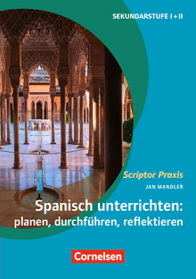 Scriptor Praxis - Spanisch unterrichten: planen, durchführen, reflektieren - Buch